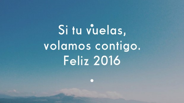 Si tu vuelas, volamos contigo. Feliz 2016.